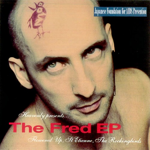 1992 – The Fred EP (with Flowered Up & The Rockingbirds E.P.)