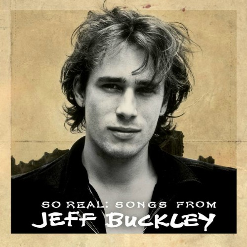 2007 – So Real: Songs from Jeff Buckley (Compilation)