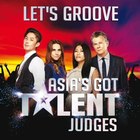 """2015 – Let's Groove (with """"Asia's Got Talent"""" judges / Single)"""