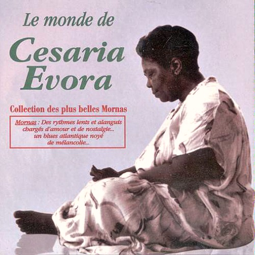 1999 – Le Monde De Cesaria Evora (Collection Des Plus Belles Mornas)
