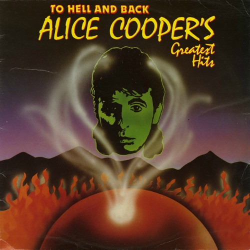 1985 – To Hell and Back: Alice Cooper's Greatest Hits (Collection)
