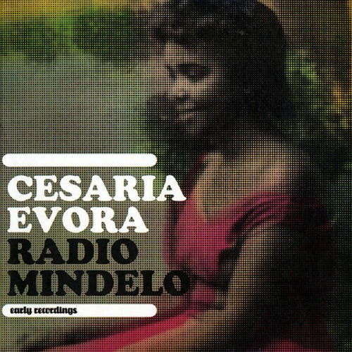 2008 – Radio Mindelo : The Early Recordings (Collection)