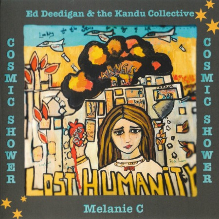 2016 – Cosmic Shower (Lost Humanity) (with Ed Deedigan & The Kandu Collective / Single)
