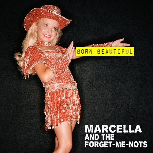 2011 – Born Beautiful (Marcella and The Forget Me Nots)