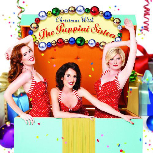 2010 – Christmas With The Puppini Sisters