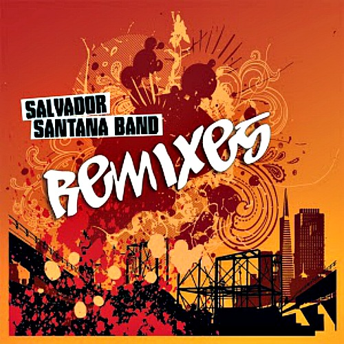 2008 – Salvador Santana Band Remixes