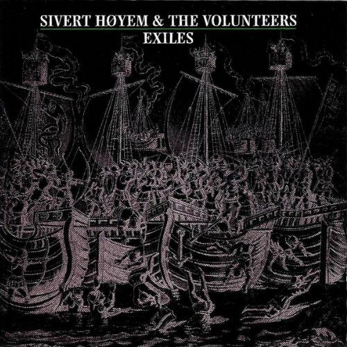 2006 – Exiles (Sivert Høyem & the Volunteers)