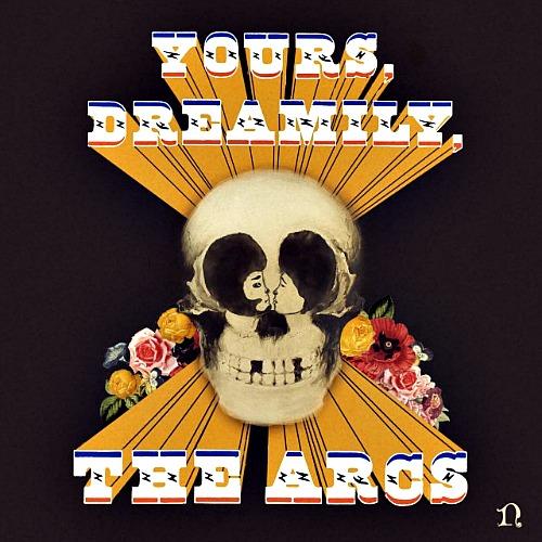 2015 – Yours, Dreamily, (The Arcs Album)