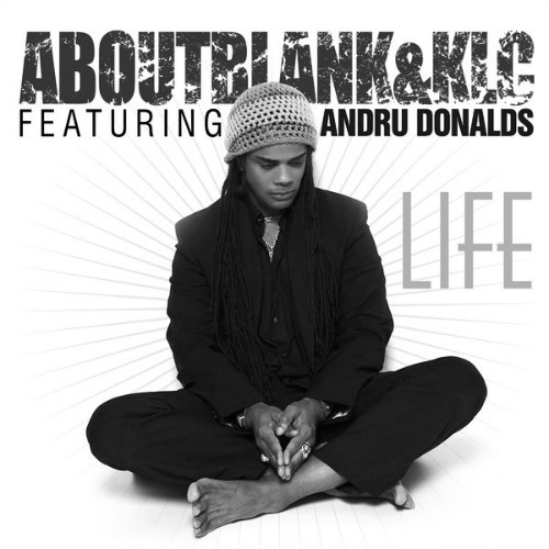 2014 – Life (Aboutblank & KLC feat.Andru Donalds / E.P.)