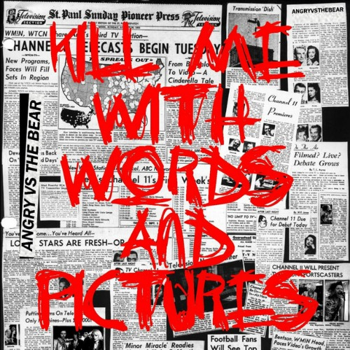 2010 – Kill Me With Words and Pictures (as Angry Vs The Bear / E.P.)