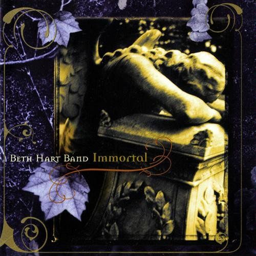 1996 – Immortal (as Beth Hart Band)