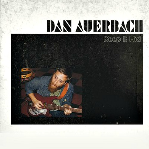2009 – Keep It Hid (Dan Auerbach Album)
