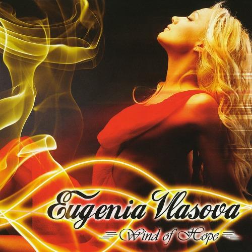 2006 – Wind Of Hope (Eugenia Vlasova Album)