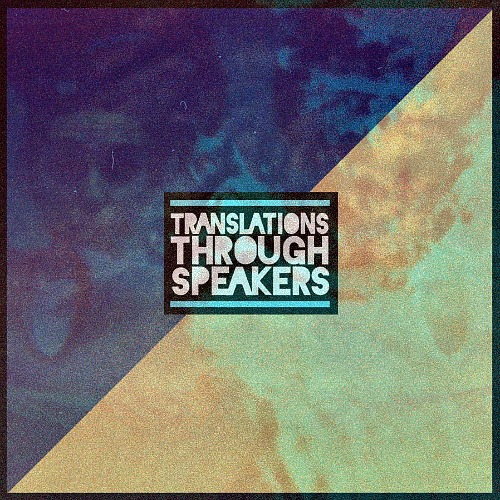 2013 – Translations Through Speakers (Mixtape)