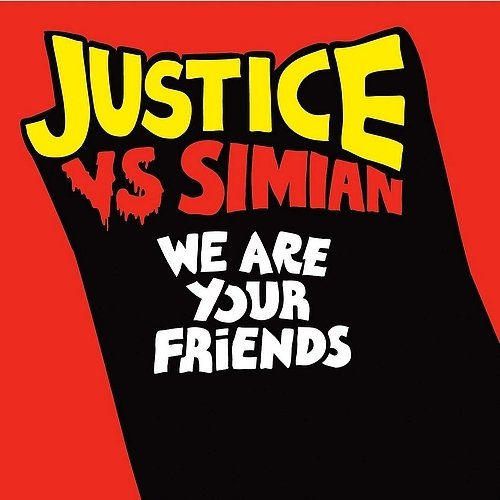 2006 – We Are Your Friends (Justice vs. Simian / E.P.)