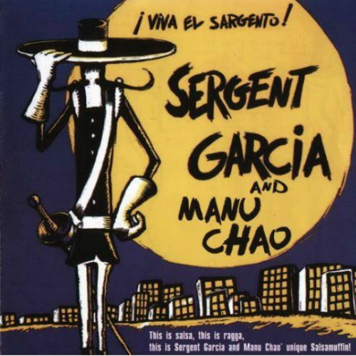 2003 – Viva el Sargento! (with Sergent Garcia)