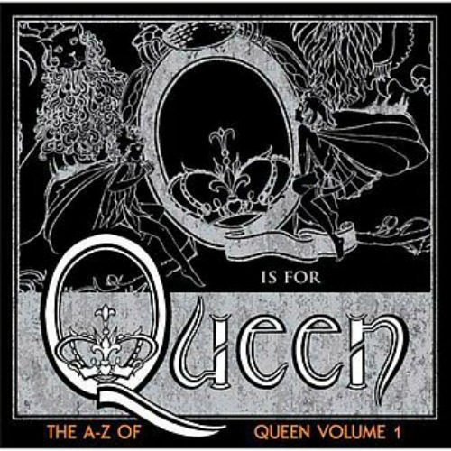 2007 – The A–Z of Queen, Volume 1