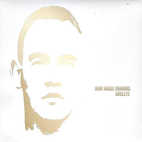 2013 – Iron Horse Running (Souleye Album)