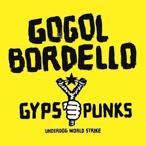 2005 – Gypsy Punks: Underdog World Strike