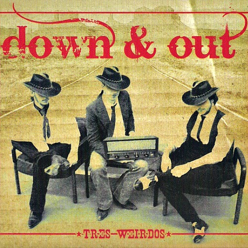 2009 – Tres Weirdos (as Down & Out)