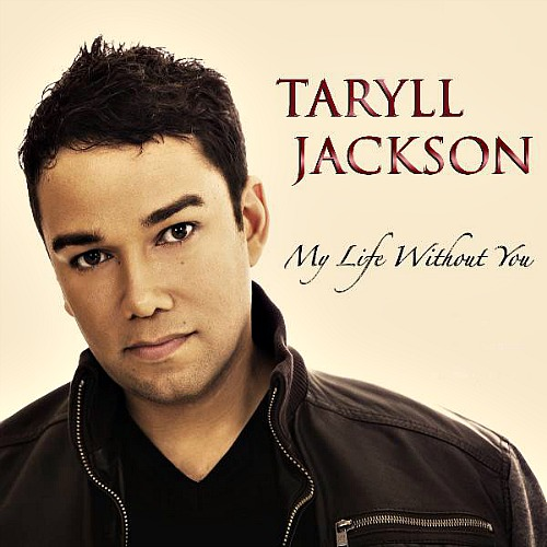 2012 – My Life Without You (Taryll Jackson / E.P.)