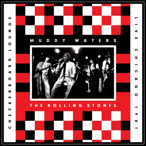 2012 – Live at the Checkerboard Lounge, Chicago (Live 1981)