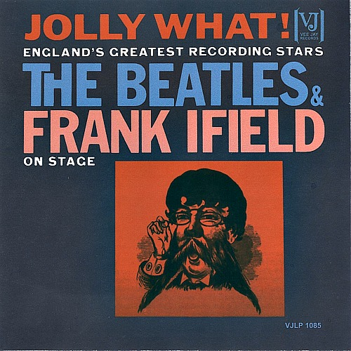 1964 – Jolly What! England's Greatest Recording Stars: The Beatles and Frank Ifield on Stage (Compilation)