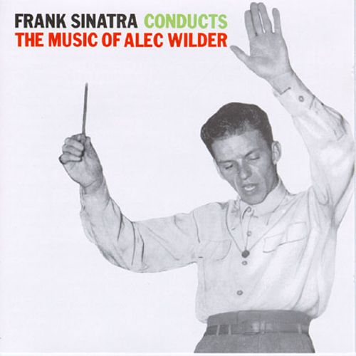 1946 – Frank Sinatra Conducts the Music of Alec Wilder (Conduct)