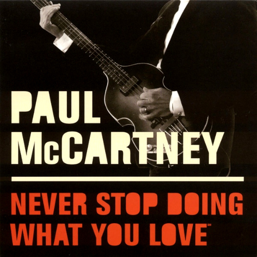 2005 – Never Stop Doing What You Love