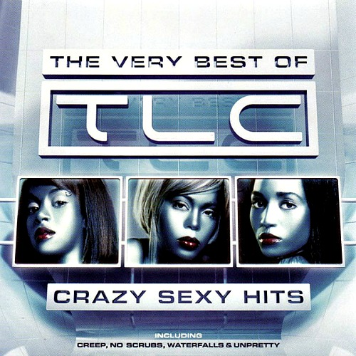 2007 – Crazy Sexy Hits: The Very Best of TLC (Compilation)