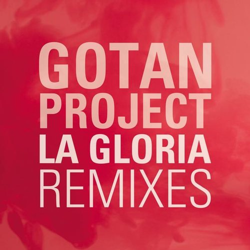 2011 – La Gloria Remixes (E.P.)