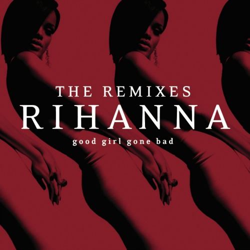 2009 – Good Girl Gone Bad: The Remixes