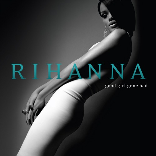2007 – Good Girl Gone Bad