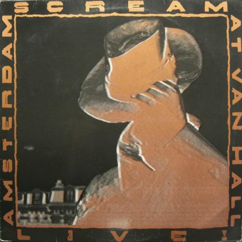 1988 – Live at Van Hall in Amsterdam (Scream Album / Live)
