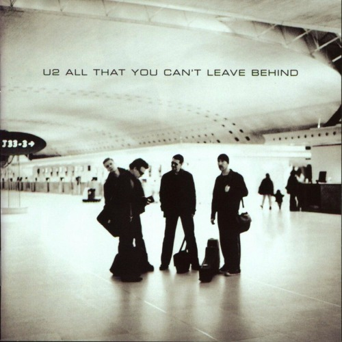 2000 – All That You Can't Leave Behind