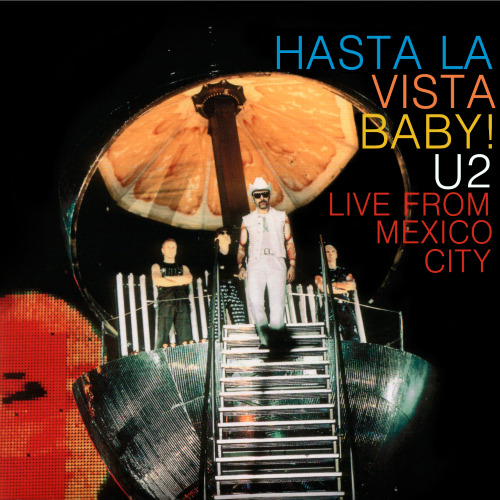1998 – Hasta la Vista Baby! U2 Live from Mexico City (Live)