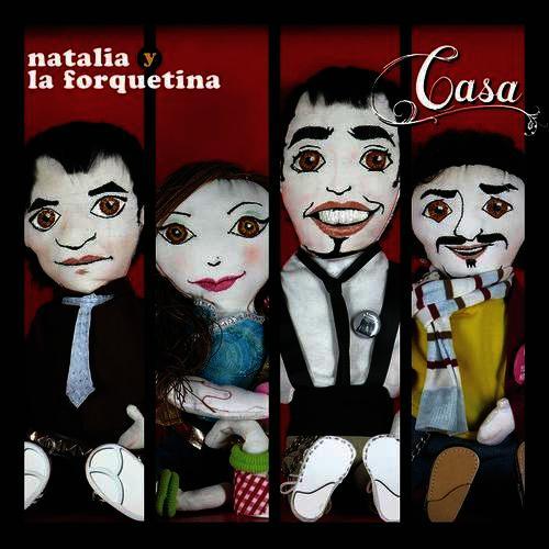 2005 – Casa (Natalia y La Forquetina Album)