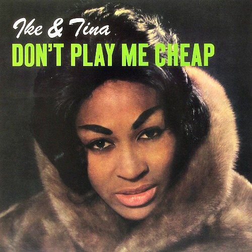 1963 – Don't Play Me Cheap (with Ike)