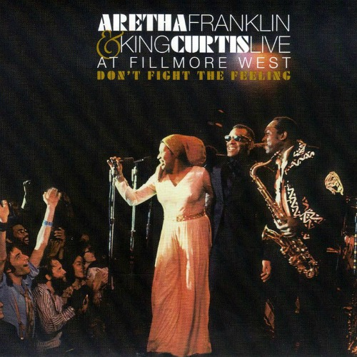 2005 – Don't Fight the Feeling: Live at Fillmore West (with King Curtis) (Live)