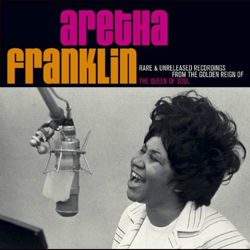 2007 – Rare & Unreleased Recordings from the Golden Reign of the Queen of Soul (Compilation)