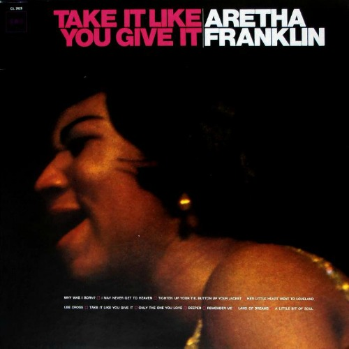 1967 – Take It Like You Give It