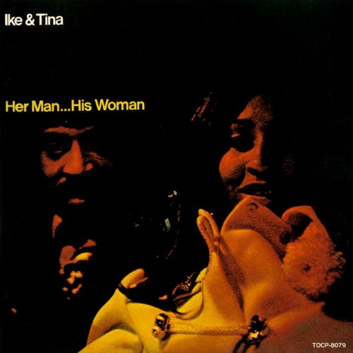 1969 – Her Man, His Woman (with Ike)
