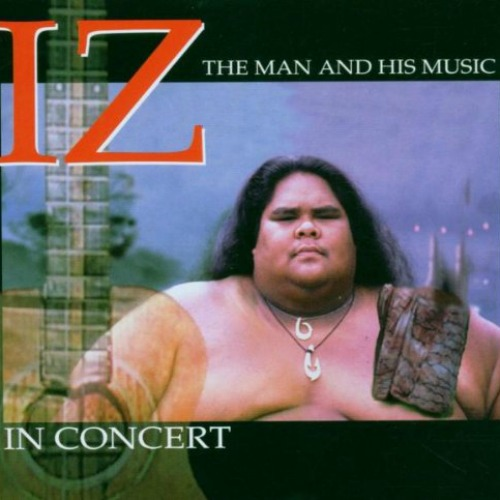 1998 – Iz in Concert: The Man and His Music (Live)