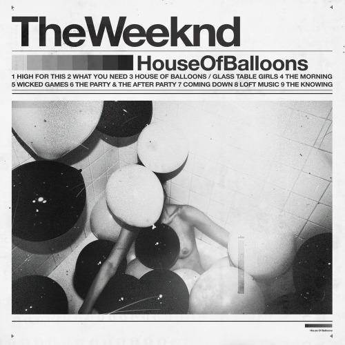 2011 – House of Balloons (Mixtape)