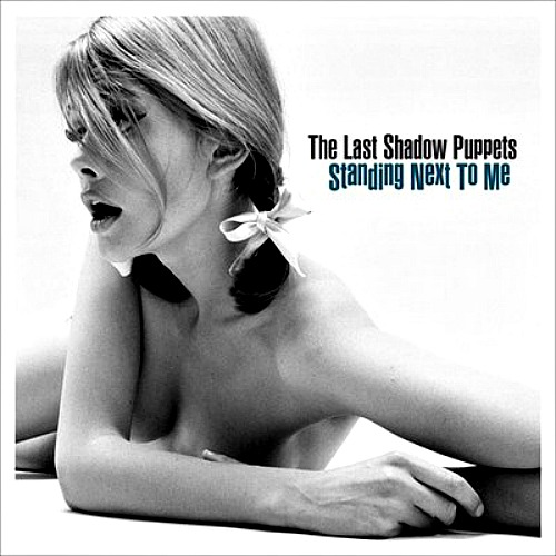 2008 – Standing Next to Me E.P. (The Last Shadow Puppets)