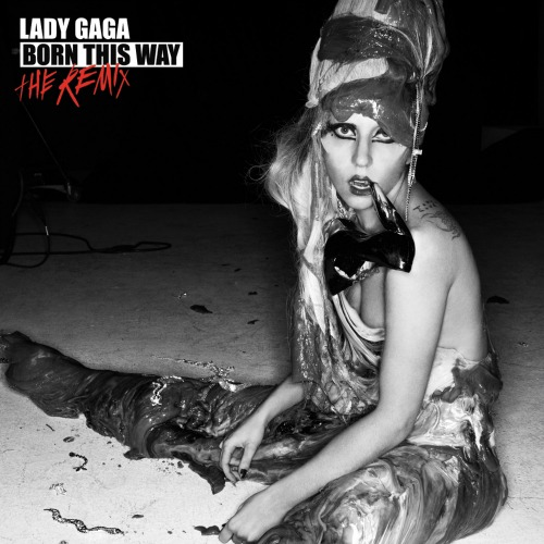 2011 – Born This Way: The Remix (Compilation)
