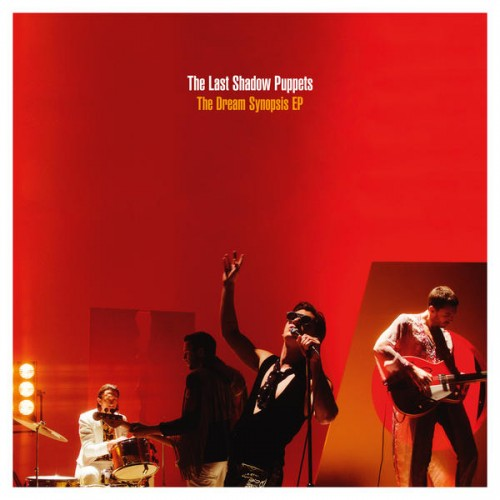 2016 – The Dream Synopsis E.P. (The Last Shadow Puppets)