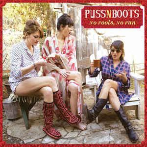 2014 – No Fools, No Fun (Puss n Boots album)
