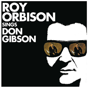 1967 – Roy Orbison Sings Don Gibson