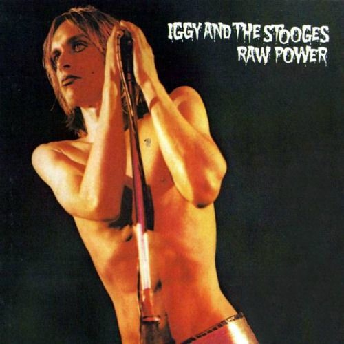 1973 – Raw Power (with The Stooges)